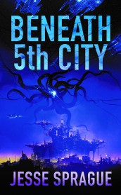 Beneath 5th City- Jesse Sprague.jpg