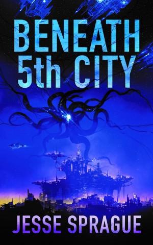 Beneath 5th City- Jesse Sprague