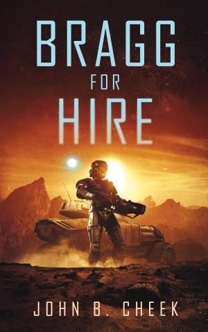 Bragg for Hire -John B. Cheek