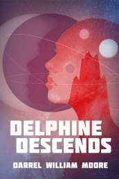 Delphine Descends -Darrel William Moore